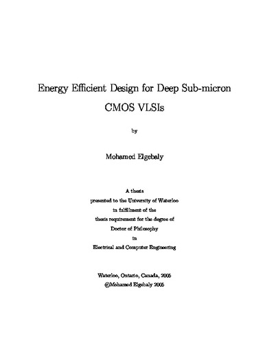 Energy Efficient Design for Deep Sub-micron CMOS VLSIs